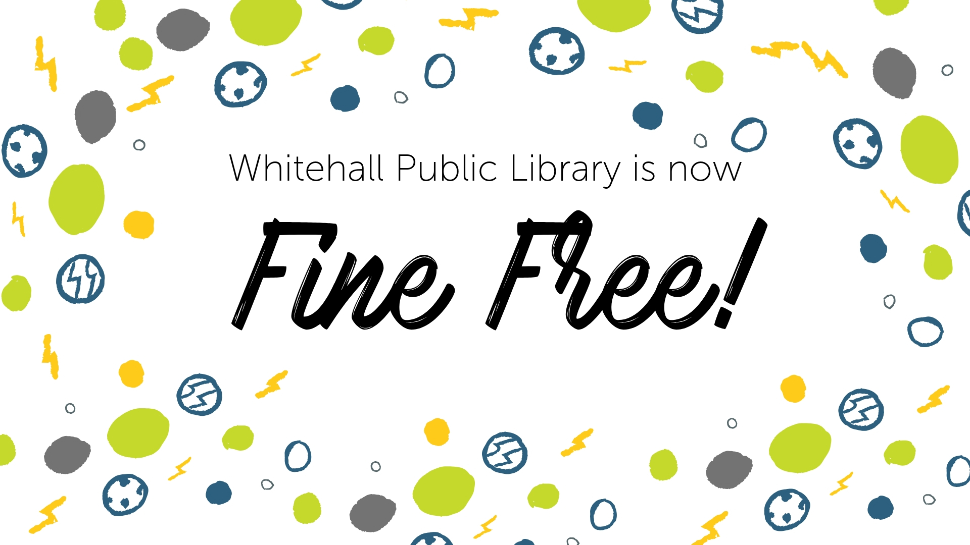 Whitehall Public Library is now fine free!